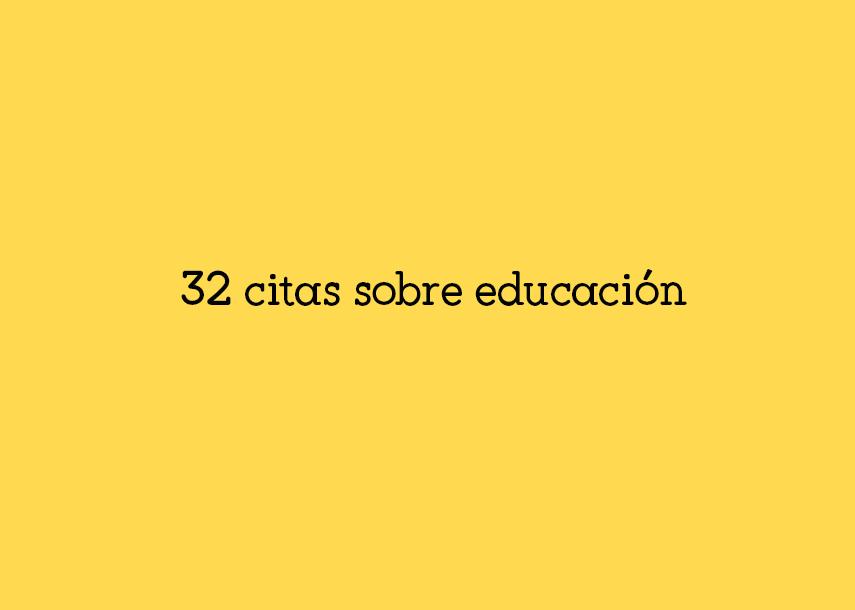32 Citas Sobre Educación Yo Soy Tu Profe