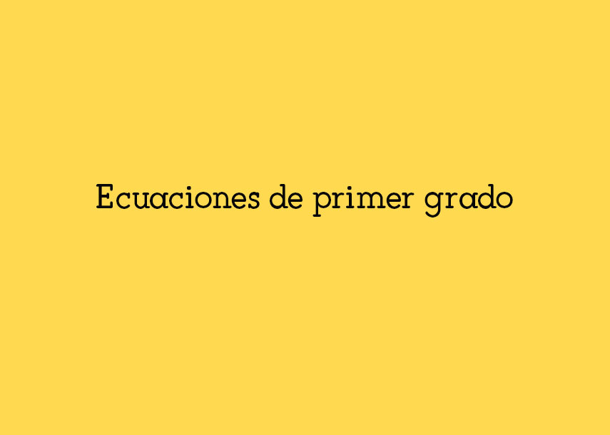 Ecuaciones De Primer Grado Teoría Y Ejemplos Yo Soy Tu Profe