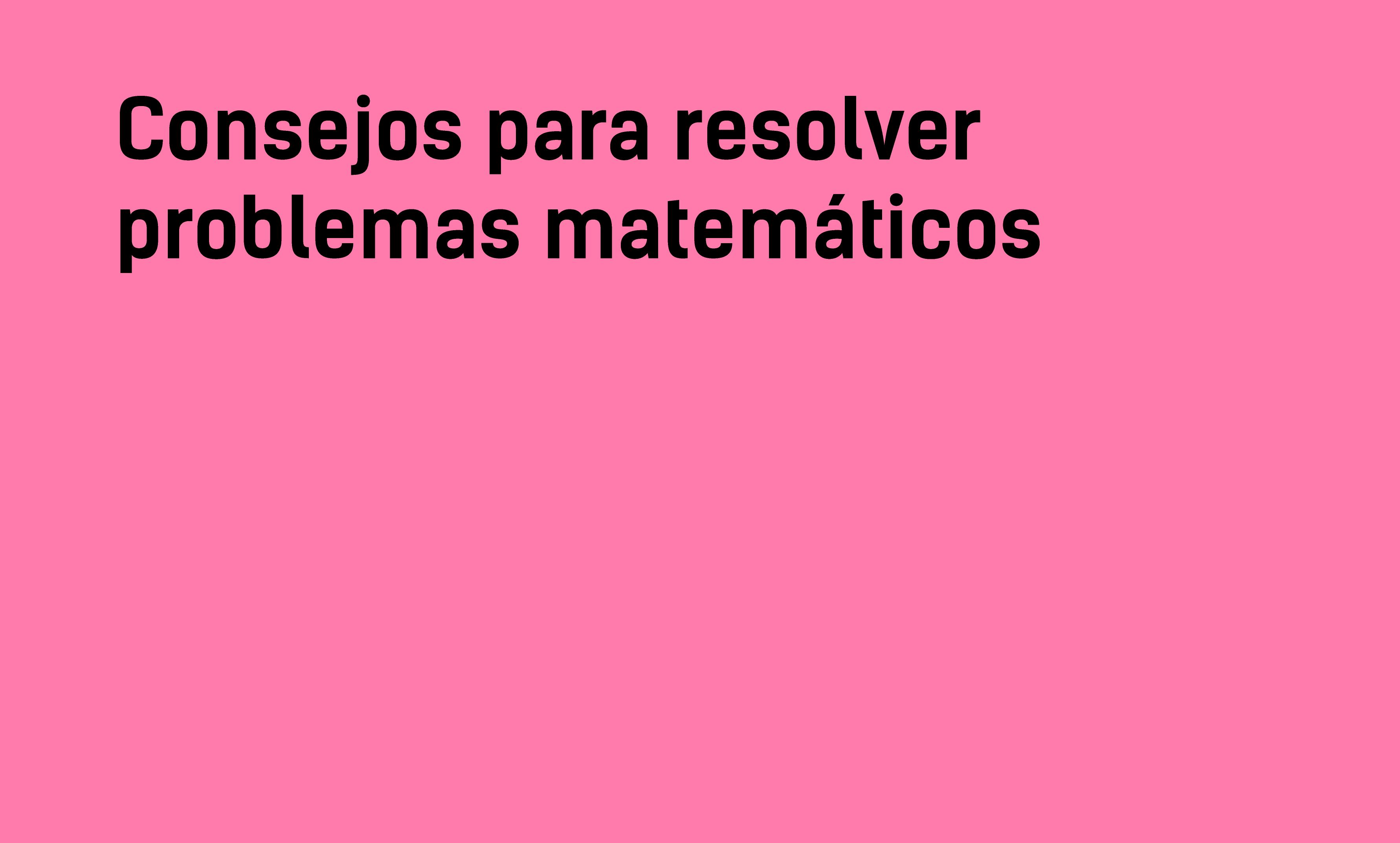 Consejos Para Resolver Problemas Matematicos Yo Soy Tu Profe
