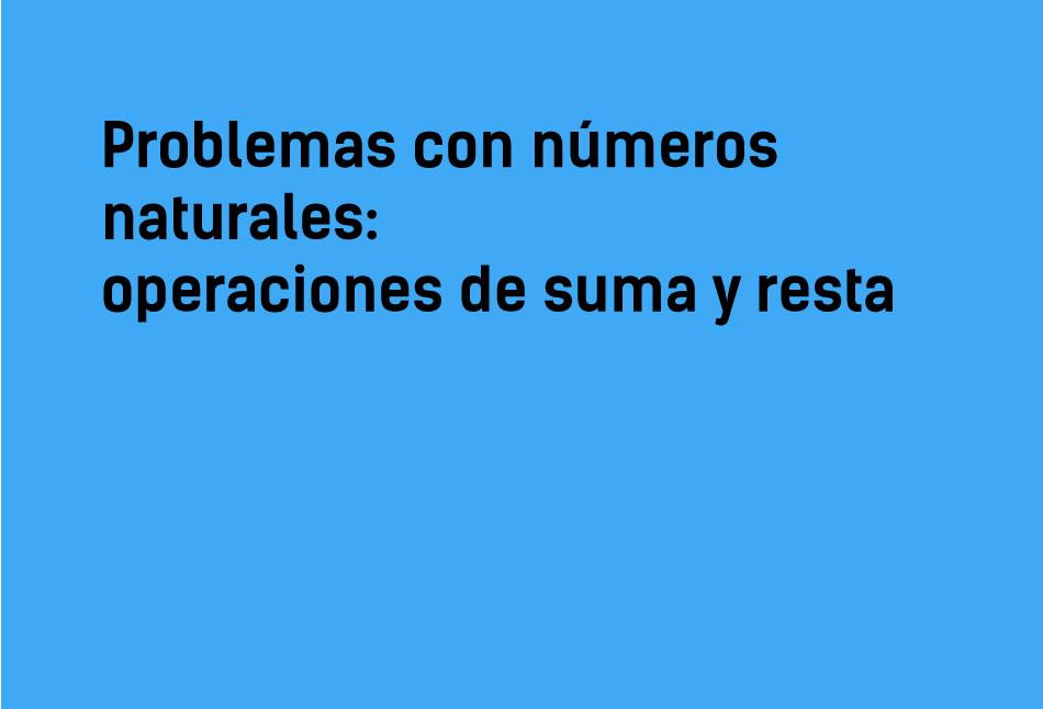 Problemas con números naturales | Suma y resta - Yo Soy Tu Profe